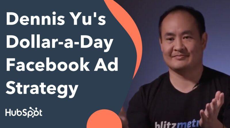 Dennis Yu's Dollar-a-Day Facebook Ad Strategy